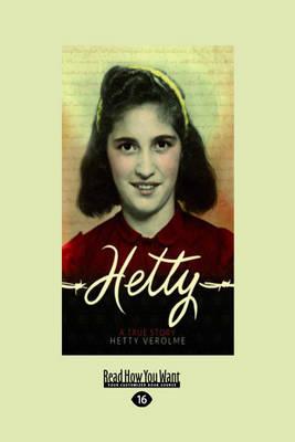 Hetty: A True Story by Hetty E Verolme