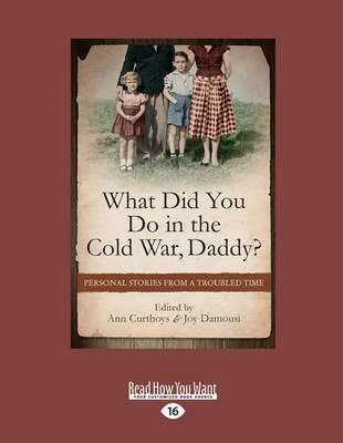 What Did You Do in the Cold War Daddy? by Joy Damousi