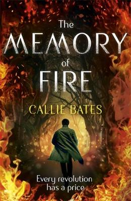 The Memory of Fire by Callie Bates