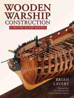 Wooden Warship Construction by Brian Lavery