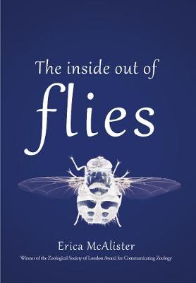 The Inside Out of Flies by Erica McAlister