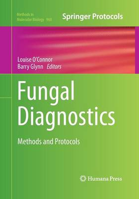 Fungal Diagnostics by Louise O'Connor