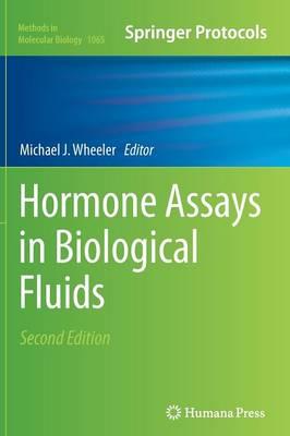 Hormone Assays in Biological Fluids by Michael J. Wheeler
