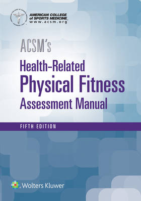 ACSM's Health-Related Physical Fitness Assessment book