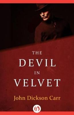 The Devil in Velvet by John Dickson Carr