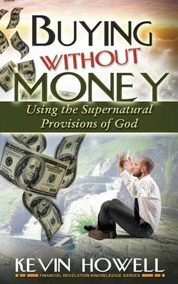 Buying Without Money by Kevin Howell