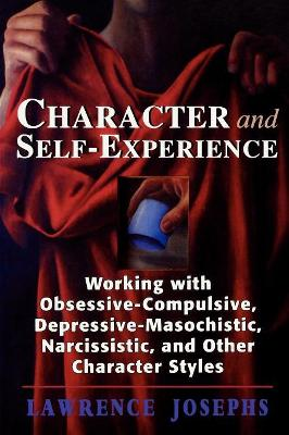 Character and Self-Experience by Lawrence Josephs