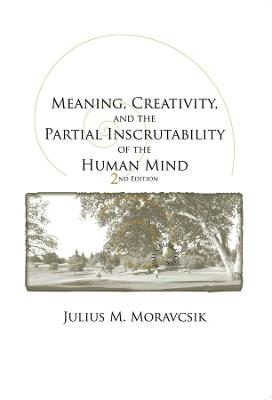 Meaning, Creativity, and the Partial Inscrutability of the Human Mind book