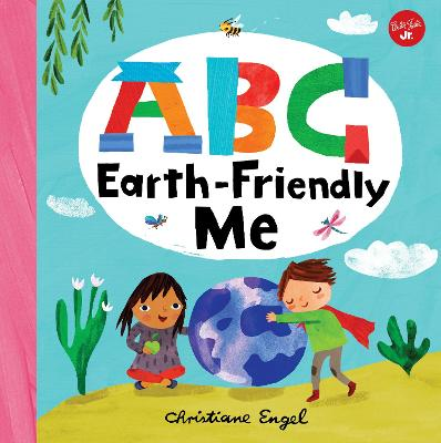 ABC for Me: ABC Earth-Friendly Me book