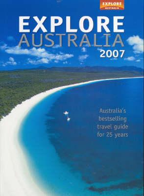 Explore Australia: 2007 by Explore Australia