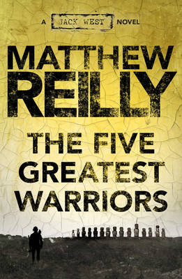 Five Greatest Warriors by Matthew Reilly