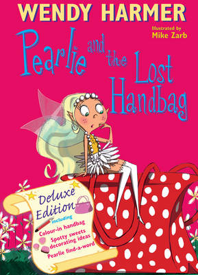 Deluxe Pearlie And The Lost Handbag by Wendy Harmer
