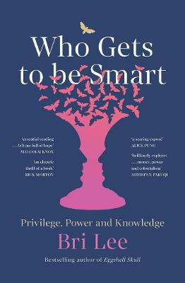 Who Gets to Be Smart: Privilege, Power and Knowledge book
