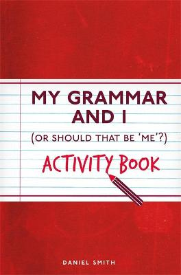 My Grammar and I Activity Book by Daniel Smith