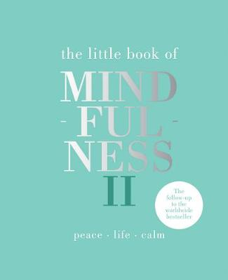 The Little Book of Mindfulness II: Peace | Life | Calm by Alison Davies