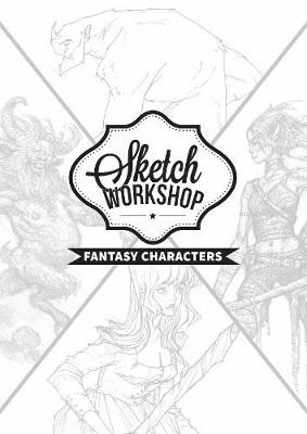 Sketch Workshop: Fantasy Characters by 3dtotal Publishing