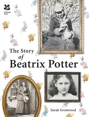 The Story of Beatrix Potter by Sarah Gristwood