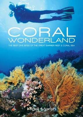 Coral Wonderland: Diving the Great Barrier Reef book