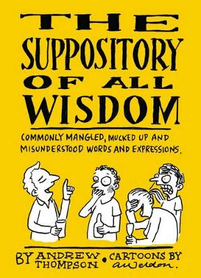 The Suppository of All Wisdom by Andrew Thompson