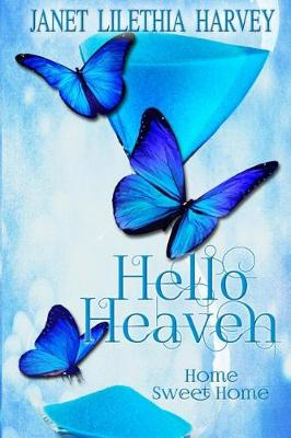 Hello Heaven by Janet Harvey
