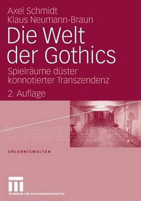 Die Welt Der Gothics: Spielraume Duster Konnotierter Transzendenz by Klaus Neumann-Braun