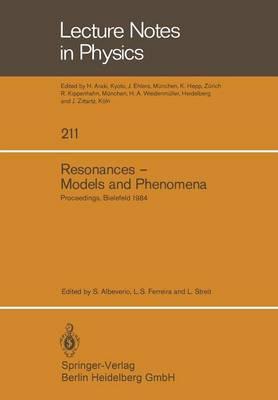 Resonances - Models and Phenomena by Sergio Albeverio