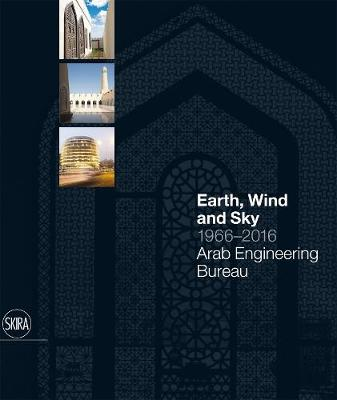 Earth, Wind and Sky 1966-2016: Arab Engineering Bureau by Luca Molinari