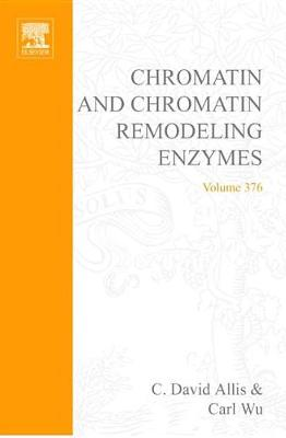 Chromatin and Chromatin Remodeling Enzymes, Part B by Carl Wu