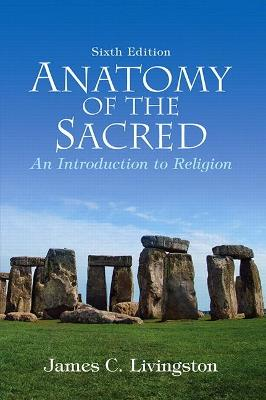 Anatomy of the Sacred by James C. Livingston