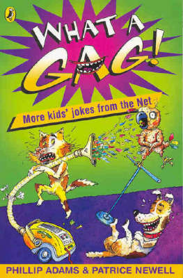 What a Gag: More Kids Jokes from the Net by Phillip Adams