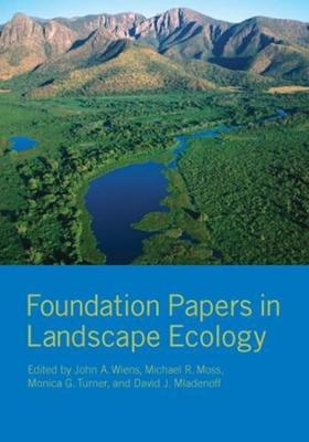 Foundation Papers in Landscape Ecology by John Wiens