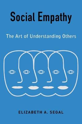 Social Empathy: The Art of Understanding Others by Elizabeth Segal
