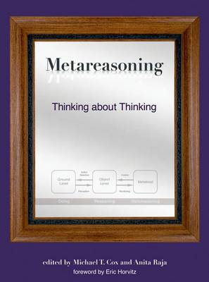 Metareasoning by Michael  T. Cox