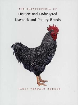 The Encyclopedia of Historic and Endangered Livestock and Poultry Breeds by Janet Vorwald Dohner