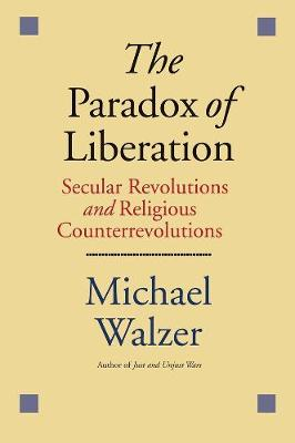 Paradox of Liberation by Michael Walzer