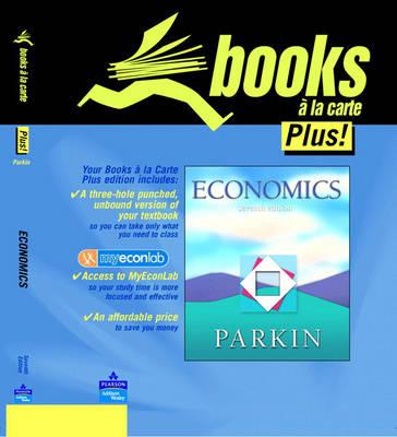 Economics plus MyEconLab plus eBook 2-Semester Student Access Kit by Michael Parkin