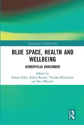Blue Space, Health and Wellbeing: Hydrophilia Unbounded book