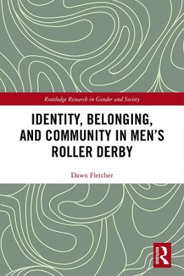 Identity, Belonging, and Community in Men's Roller Derby book