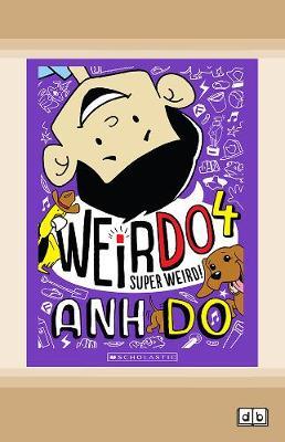 WeirDo #4: Super Weird! by Anh Do
