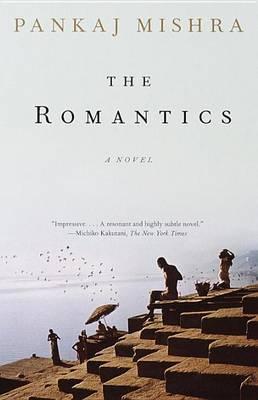Romantics, the by Pankaj Mishra