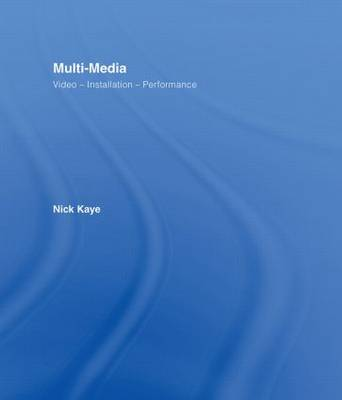 Multi-media by Nick Kaye