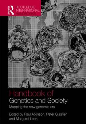 Handbook of Genetics and Society by Paul Atkinson