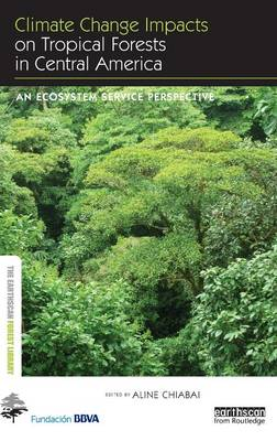 Climate Change Impacts on Tropical Forests in Central America book