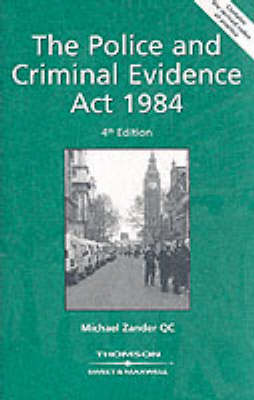 The Police and Criminal Evidence Act, 1984 by Professor Michael Zander