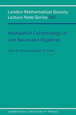 Hochschild Cohomology of Von Neumann Algebras by Allan M. Sinclair