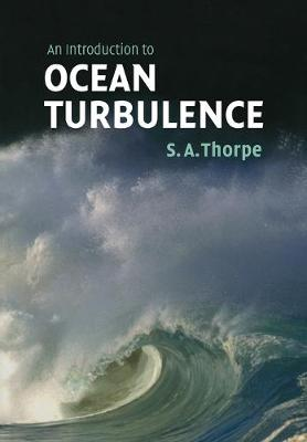An Introduction to Ocean Turbulence by S. A. Thorpe