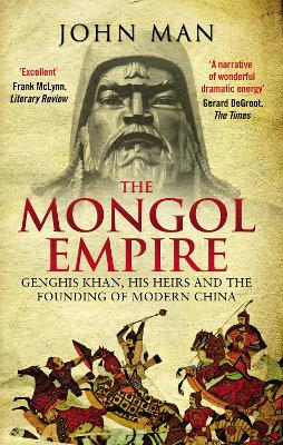 The Mongol Empire by John Man