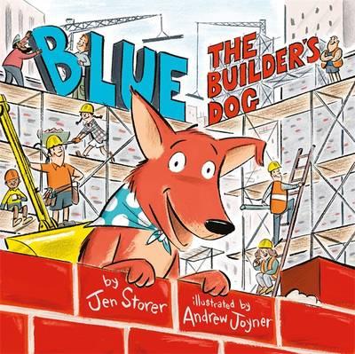 Blue, The Builder's Dog by Jennifer Storer