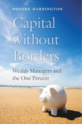 Capital Without Borders by Brooke Harrington