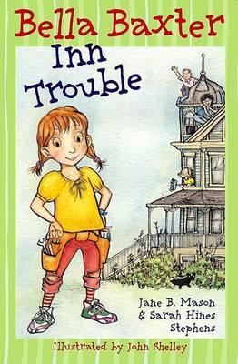 Bella Baxter Inn Trouble by Jane B. Mason